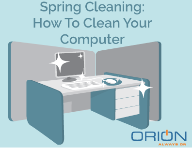 spring cleaning how to clean your computer orion