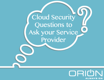 Cloud Security Questions to Ask Your Service Provider