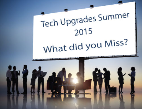 Tech Updates Summer 2015 – What Happened?