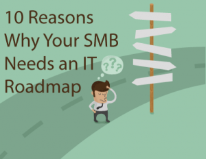 10_reasons_your_SMB_Needs_an_IT_Roadmap