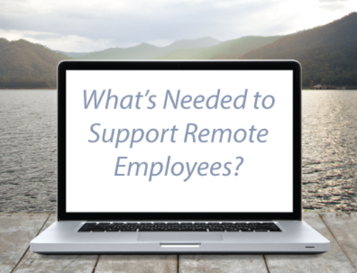 What's Needed to Support Remote Employees