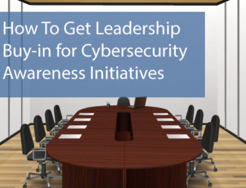 How To Get Leadership Buy-in for Cybersecurity Awareness Initiatives
