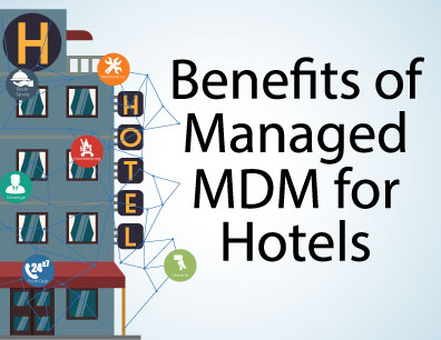 benefits-of_managed_mdm_for_hotels
